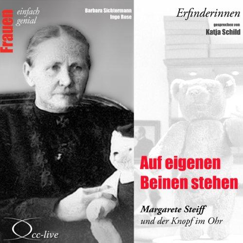 Auf eigenen Beinen stehen - Margarete Steiff und der Knopf im Ohr Titelbild