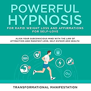 Powerful Hypnosis for Rapid Weight Loss and Affirmations for Self-Love: Align Your Subconscious Mind with the Law of Attraction and Manifest Love, Self-Esteem, and Health audiobook cover art