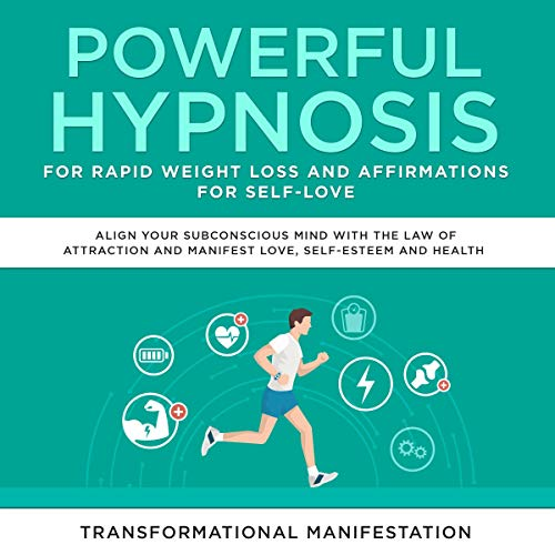 Powerful Hypnosis for Rapid Weight Loss and Affirmations for Self-Love: Align Your Subconscious Mind with the Law of Attraction and Manifest Love, Self-Esteem, and Health cover art