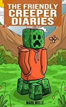 The Friendly Creeper Diaries Books 1 to 9: Unofficial Minecraft Book for Kids, Teens and Minecrafters - Adventure Fan Fiction Diary