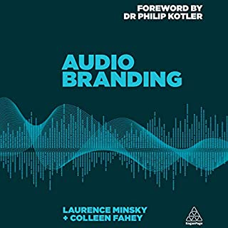 Audio Branding     Using Sound to Build Your Brand              Written by:                                                                                                                                 Laurence Minsky,                                                                                        Colleen Fahey,                                                                                        Philip Kotler - foreword                               Narrated by:                                                                                                                                 Jamie Renell                      Length: 7 hrs and 57 mins     Not rated yet     Overall 0.0