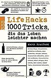 Life Hacks: 1000 Tricks, die das Leben leichter machen