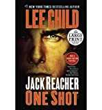 [ [ [ One Shot (Jack Reacher Novels (Paperback)) - Large Print [ ONE SHOT (JACK REACHER NOVELS (PAPERBACK)) - LARGE PRINT ] By Child, Lee ( Author )Nov-06-2012 Paperback - Random House Large Print Publishing - 06/11/2012