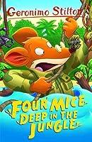 Four Mice Deep in the Jungle (Geronimo Stilton - Series 1)