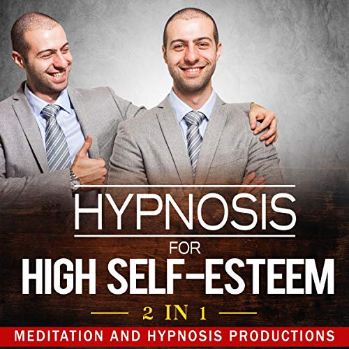 Hypnosis for High Self-Esteem: 2 in 1 Titelbild
