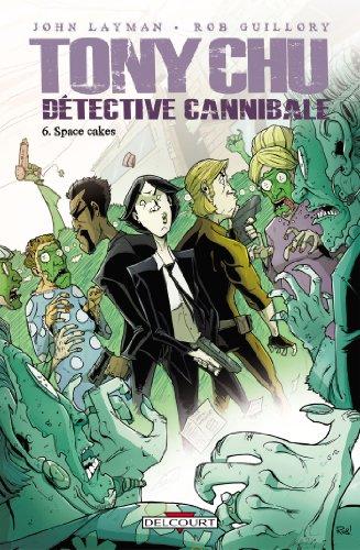 Tony Chu, Détective Cannibale T06 : Space Cakes (Tony Chu Détective Cannibale t. 6)