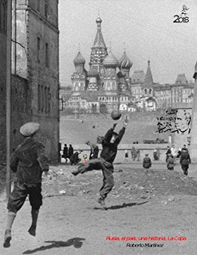 Rusia, el pais, una historia, La Copa: Rumbo a Rusia 2018