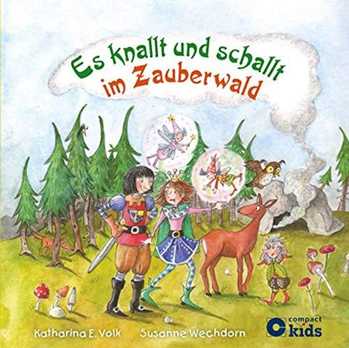 Es knallt und schallt im Zauberwald: Lustige Reimgeschichte für Kinder ab 4 Jahren