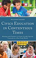 Civics Education in Contentious Times: Working With Teachers to Create Locally-specific Curricula in a Post-truth World