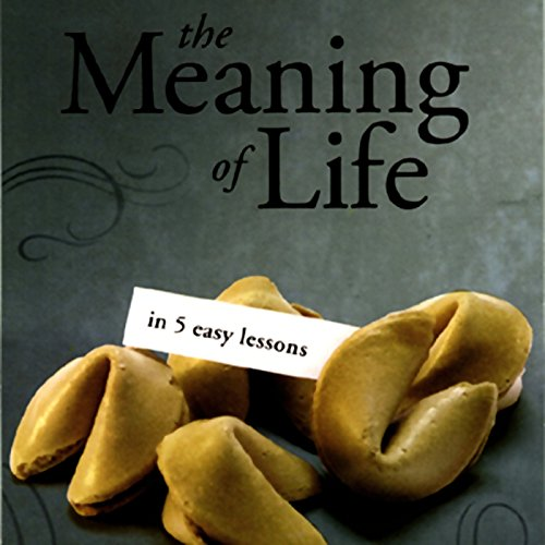 The Meaning of Life in 5 Easy Lessons (To the Best of Our Knowledge Series) audiobook cover art