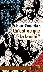 Qu'est-ce que la laïcité ? de Henri Pena-Ruiz
