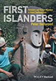 First Islanders: Prehistory and Human Migration in Island Southeast Asia