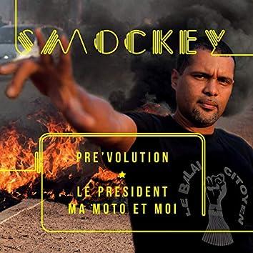 Pre'volution - Le Président, Ma Moto Et Moi