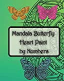 mandala butterfly heart paint by numbers: A Girls and Adult Coloring Book