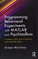 Programming Behavioral Experiments with MATLAB and Psychtoolbox: 9 Simple Steps for Students and Researchers
