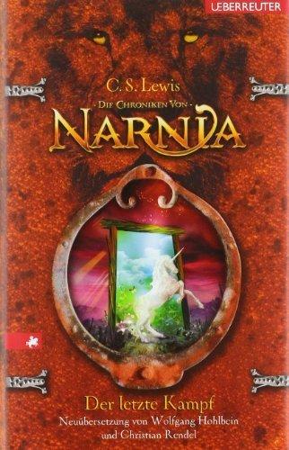 Die Chroniken von Narnia 07. Der letzte Kampf by Clive Staples Lewis(1905-06-30)