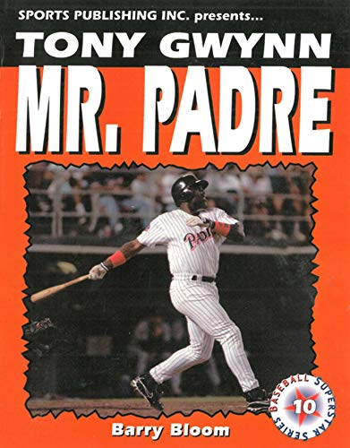 Tony Gwynn: Mr. Padre by [Barry Bloom]