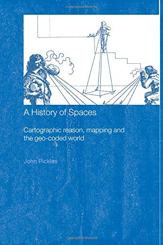 A History of Spaces: Cartographic Reason, Mapping and the...