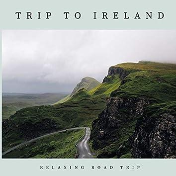 Trip to Ireland: Irish Songs for Girls & Boys Relaxing Road Trip