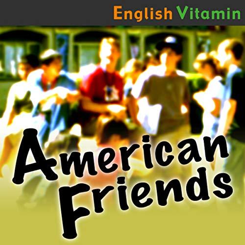 『アメリカ流コミュニケーション術『American Friends』 Vol.8 友達を批判する、頼みを断る ~友達にフレンドリーなアドバイスをする方法~』のカバーアート