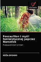 Foucaultian i myśli feministycznej poprzez Narrative