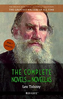 Leo Tolstoy: The Complete Novels and Novellas (The Greatest Writers of All Time Book 12) (English Edition) por [Leo Tolstoy]