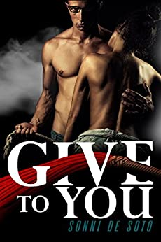 Give To You by [Sonni de Soto]