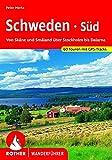Schweden Süd: Von Skåne und Småland über Stockholm bis Dalarna. 50 Touren. Mit GPS-Tracks: Von Skåne und Småland über Stockholm bis Dalarna 60 Touren mit GPS-Tracks (Rother Wanderführer)
