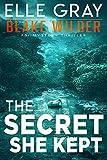 The Secret She Kept (Blake Wilder FBI Mystery Thriller Book 5)