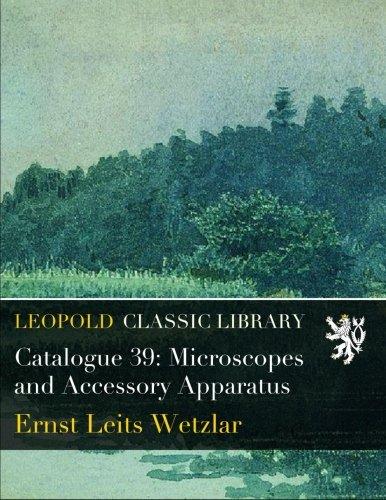 Catalogue 39: Microscopes and Accessory Apparatus