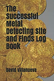 The Successful Metal Detecting Site and Finds Log Book