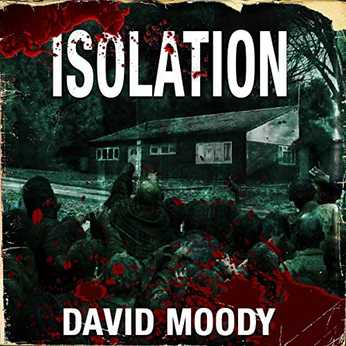 Isolation Audiobook By David Moody cover art
