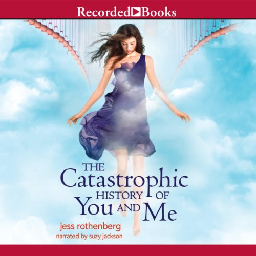 The Catastrophic History of You and Me audiobook cover art