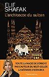 L'architecte du sultan - Format Kindle - 8,49 €