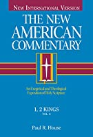 Niv the New American Commentary 1, 2 Kings: An Exegetical and Theological Exposition of Holy Scripture