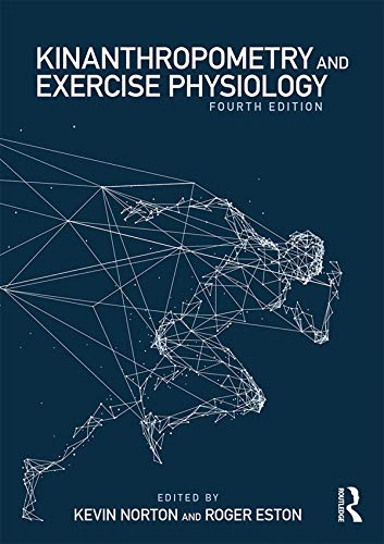 Kinanthropometry and Exercise Physiology: Volume One: Anthropometry (English Edition)