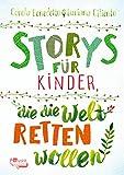 Buchinformationen und Rezensionen zu Storys für Kinder, die die Welt retten wollen von Benedetto, Carola
