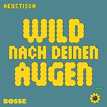 Wild nach deinen Augen (Akustisch)