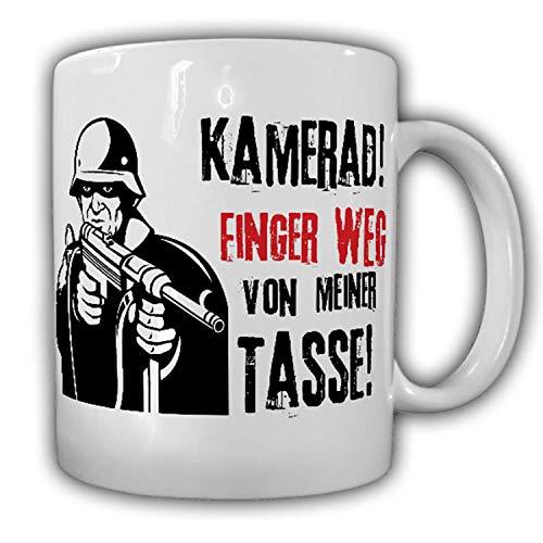 Tasse Kamerad! Finger weg von meiner Tasse Soldat MP40 Bundeswehr #13989