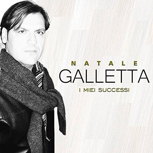 Natale Galletta (I miei successi)