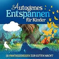 Autogenes Entspannen für Kinder Hörbuch