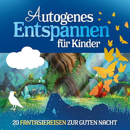 Autogenes Entspannen für Kinder: 20 Fantasiereisen zur Guten Nacht
