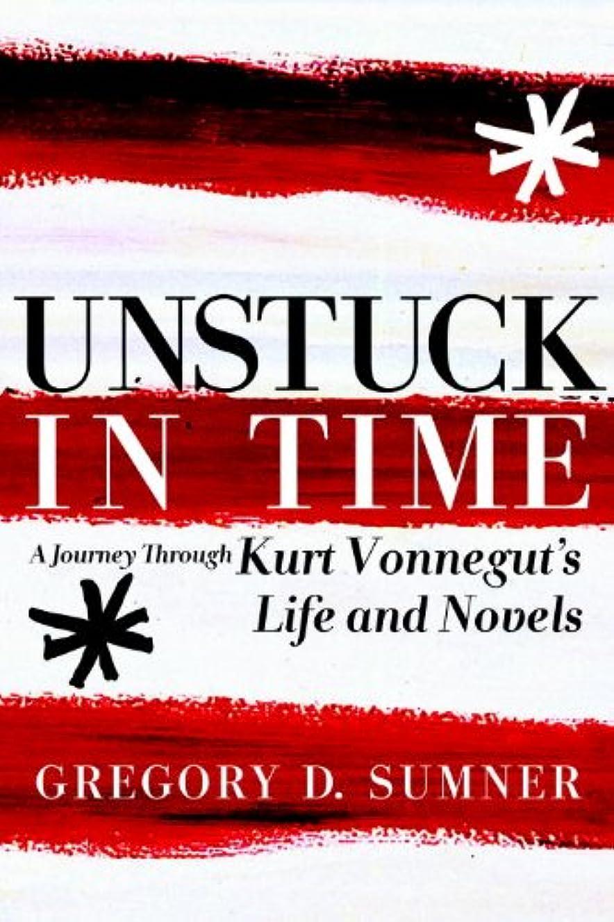 廃棄する慈悲深いラフトUnstuck in Time: A Journey Through Kurt Vonnegut's Life and Novels (English Edition)