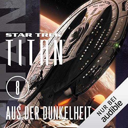Aus der Dunkelheit     Star Trek Titan 8              By:                                                                                                                                 James Swallow                               Narrated by:                                                                                                                                 Detlef Bierstedt                      Length: 13 hrs and 14 mins     Not rated yet     Overall 0.0