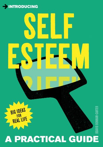 Introducing Self-esteem: A Practical Guide (Introducing...)
