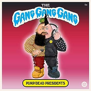 Pump / Dead Presidents