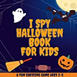 I Spy Halloween Book For Kids Ages 2-5: A Fun And Spooky Alphabet Guessing Game (English Edition)