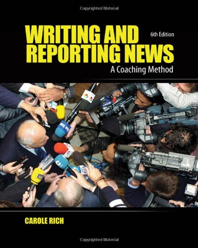 Writing and Reporting News: A Coaching Method (Writing &...