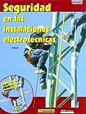 Seguridad en las instalaciones electrotécnicas by Varios autores (2007-03-01)