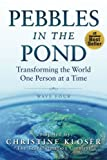 Pebbles in the Pond (Wave Four): Transforming the World One Person at a Time (Volume 4)